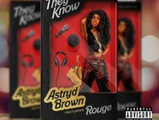 Astryd Brown - They Know ft. Rouge