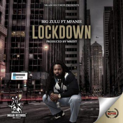mp big zulu lockdown ft mfanie sabaze