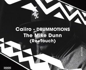Caiiro - Drummotions (The Mike Dunn Movement Mix) Mp3
