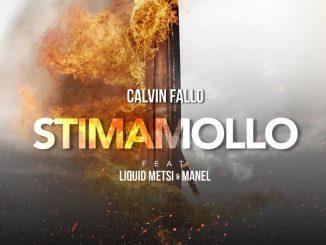 Calvin Fallo - Stima Mollo Ft. Liquid Metsi & Manel Mp3 Download