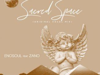 Enosoul - Sacred Space (Original Vocal Mix) Ft. Zano Mp3