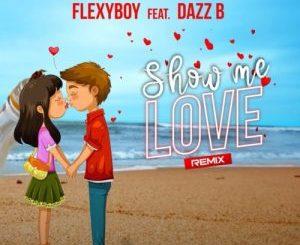 FlexyBoy - Show Me Love (Amapiano Remix) Ft. Dazz B Mp3