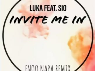 Luka ft. Sio - Invite Me In (Enoo Napa Remix)