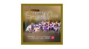 ALBUM: Soweto Central Chorus - Easter Songs of Praise (2020)
