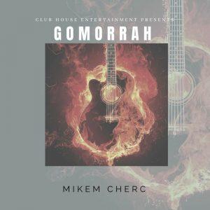 Mikem Cherc - Gomorrah