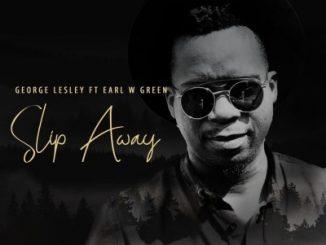 George Lesley - Slip Away ft. Earl W Green