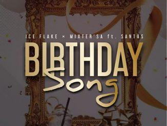 Ice Flake & MixsterSA - Birthday Song Mp3
