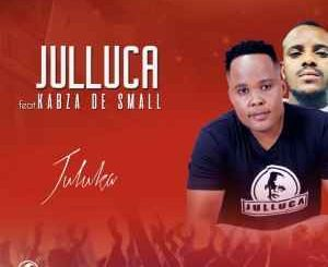 Julluca - Juluka ft. Kabza De Small Mp3 Download