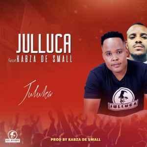Julluca - Juluka ft. Kabza De Small Mp3 Download