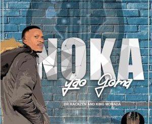 King Monada & Dr Rackzen - Noka Yao Goma EP