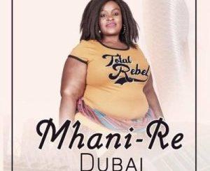 Mhani Re - Dubai Ft. Dj Mfundisi