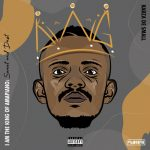 ALBUM: Kabza De Small - I AM The King Of Amapiano: Sweet & Dust (ZIP file)