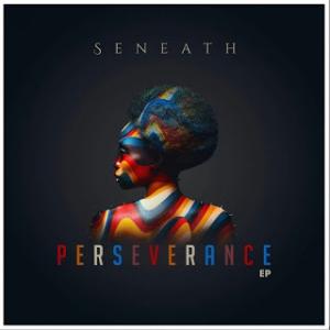 EP: Seneath - Perseverance (Zip file)