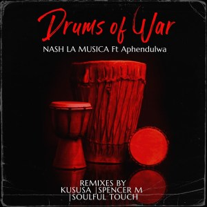 Nash La Musica, Aphendulwa - Drums of War (Remixes)