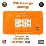 "Ajaa ""Shin Shin"" 300k Freestyle Challenge"