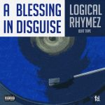 EP: Logical Rhymez - A Blessing In Disguise