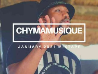Chymamusique - January 2021 Mixtape Mp3 Download