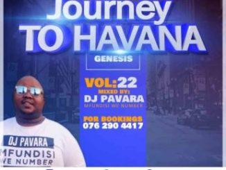 DJ Pavara - Journey to Havana Vol 22 Mix (Mfundisi we Number) Mp3 Download
