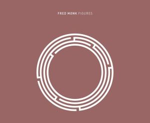 Fred Monk - Figures EP