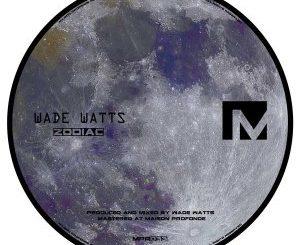Wade Watts - Zodiac EP dOWNLOAD