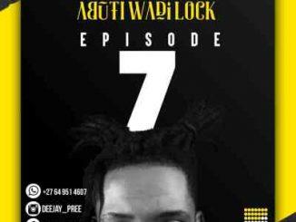 Deejay Pree - Abuti Wadi Lock Episode 7 mix