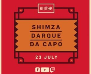 Darque, Da Capo & Shimza - Kunye Live Mix
