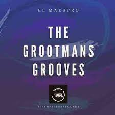 El Maestro - The Grootmans Grooves EP Mix